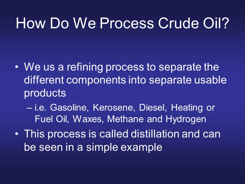 How Do We Process Crude Oil