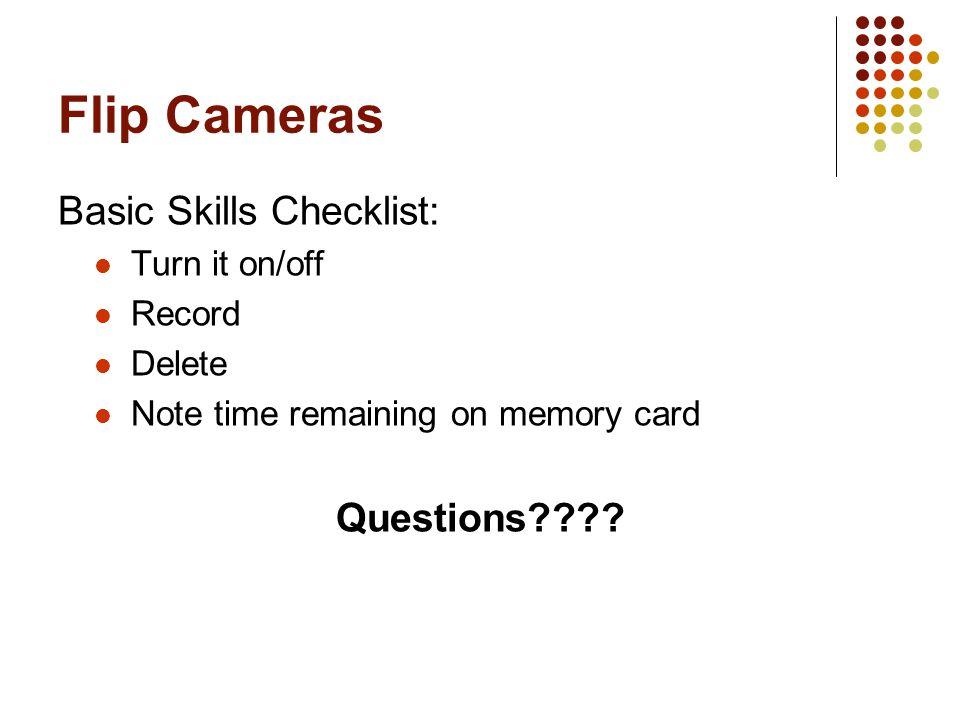 Flip Cameras Basic Skills Checklist: Questions Turn it on/off