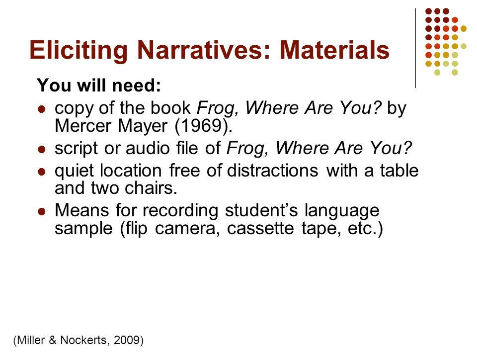 Eliciting Narratives: Materials