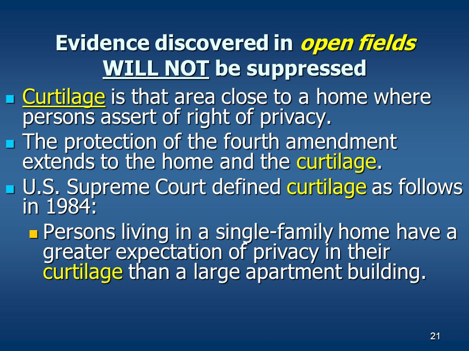Evidence discovered in open fields WILL NOT be suppressed