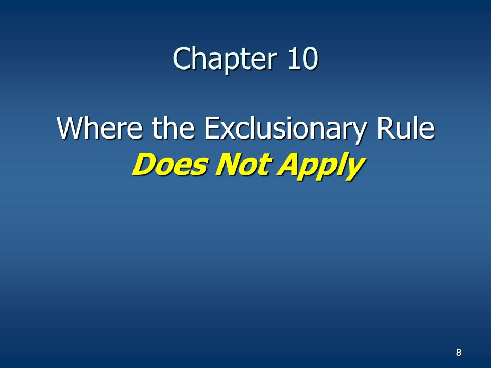 Where the Exclusionary Rule Does Not Apply
