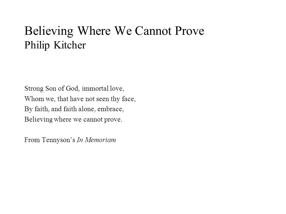 Believing Where We Cannot Prove Philip Kitcher