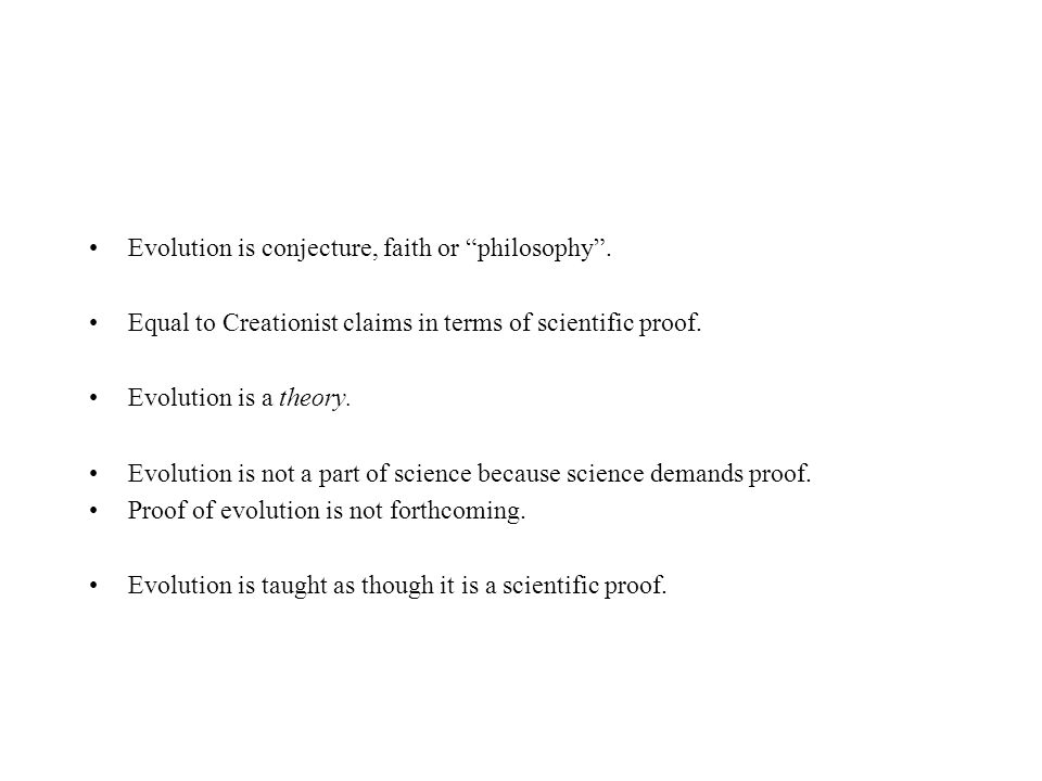 Evolution is conjecture, faith or philosophy .