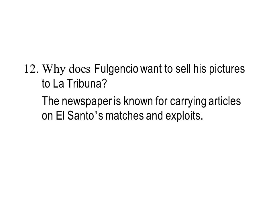 12. Why does Fulgencio want to sell his pictures to La Tribuna