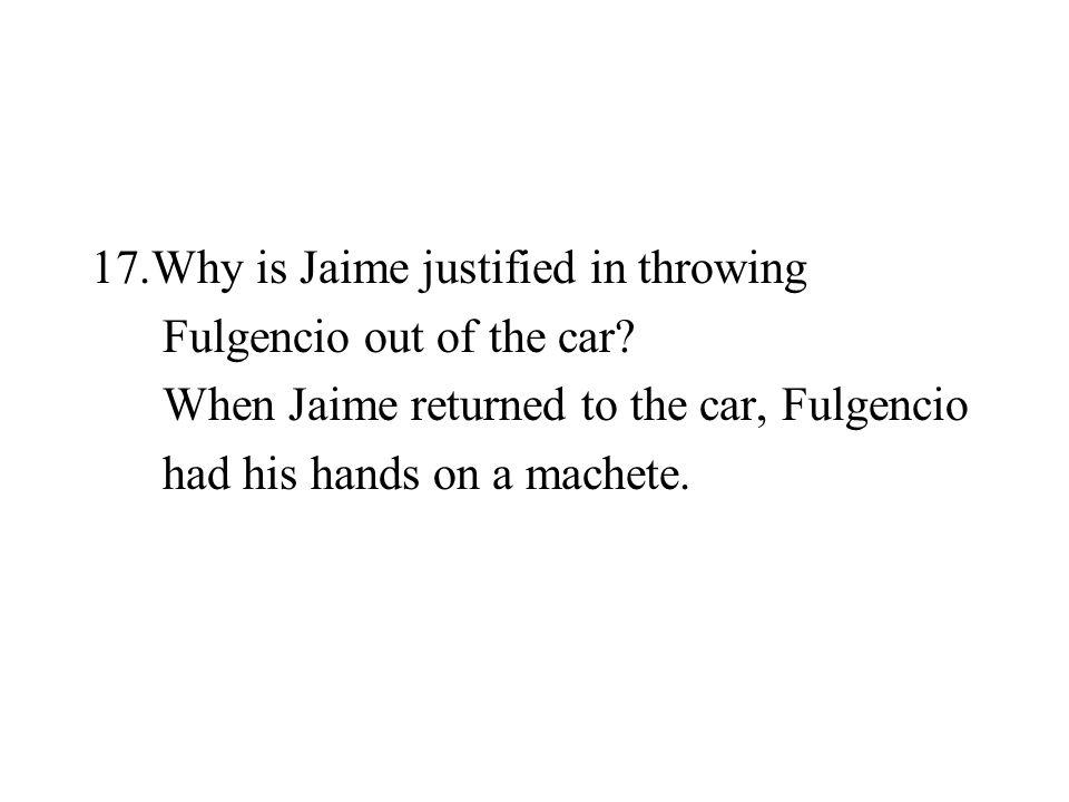 Why is Jaime justified in throwing