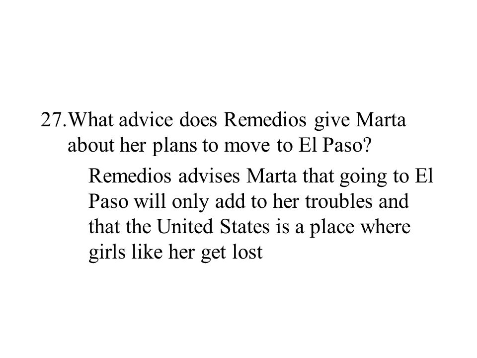 What advice does Remedios give Marta about her plans to move to El Paso