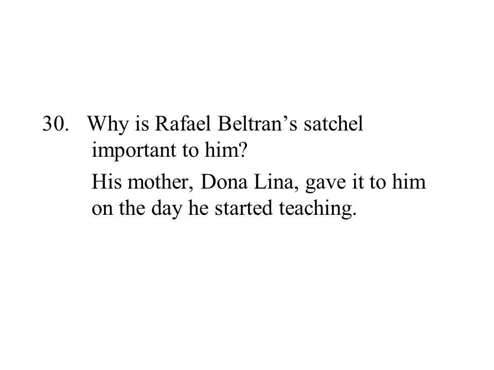Why is Rafael Beltran's satchel important to him