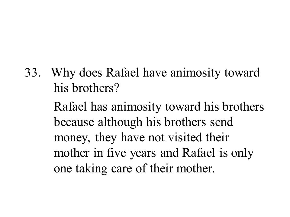 Why does Rafael have animosity toward his brothers