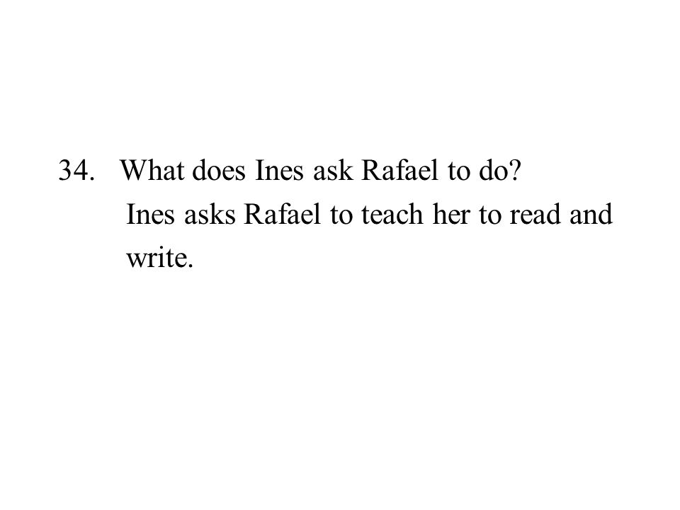 What does Ines ask Rafael to do