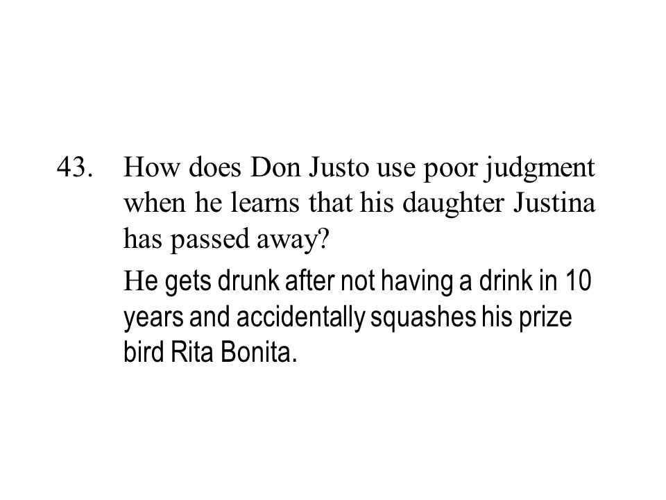 How does Don Justo use poor judgment