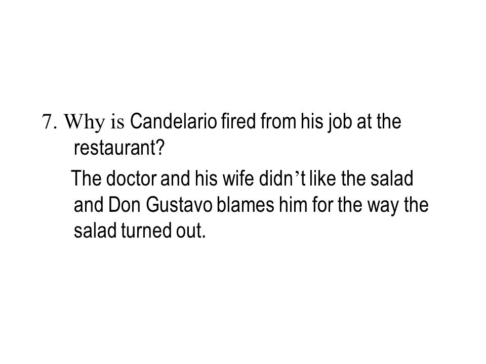 7. Why is Candelario fired from his job at the restaurant