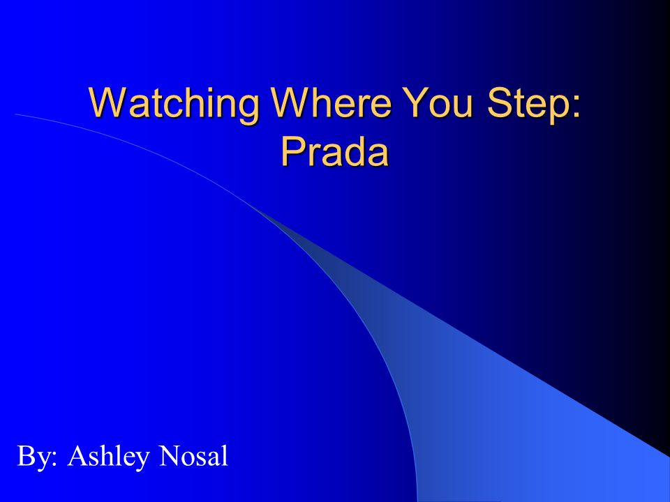 Watching Where You Step: Prada