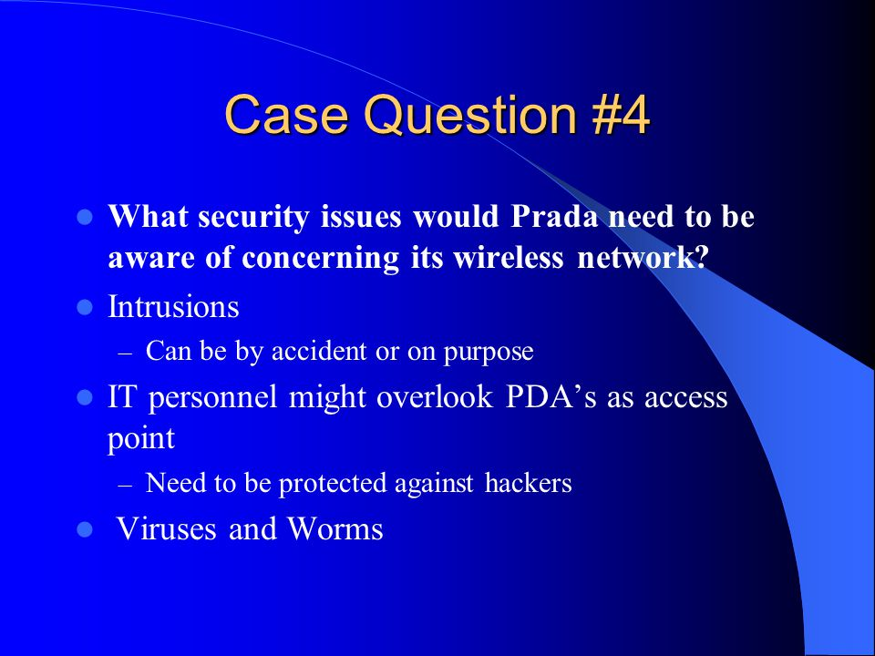 Case Question #4 What security issues would Prada need to be aware of concerning its wireless network