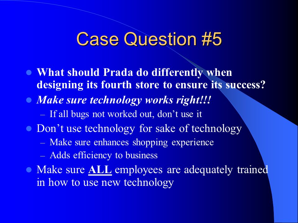 Case Question #5 What should Prada do differently when designing its fourth store to ensure its success