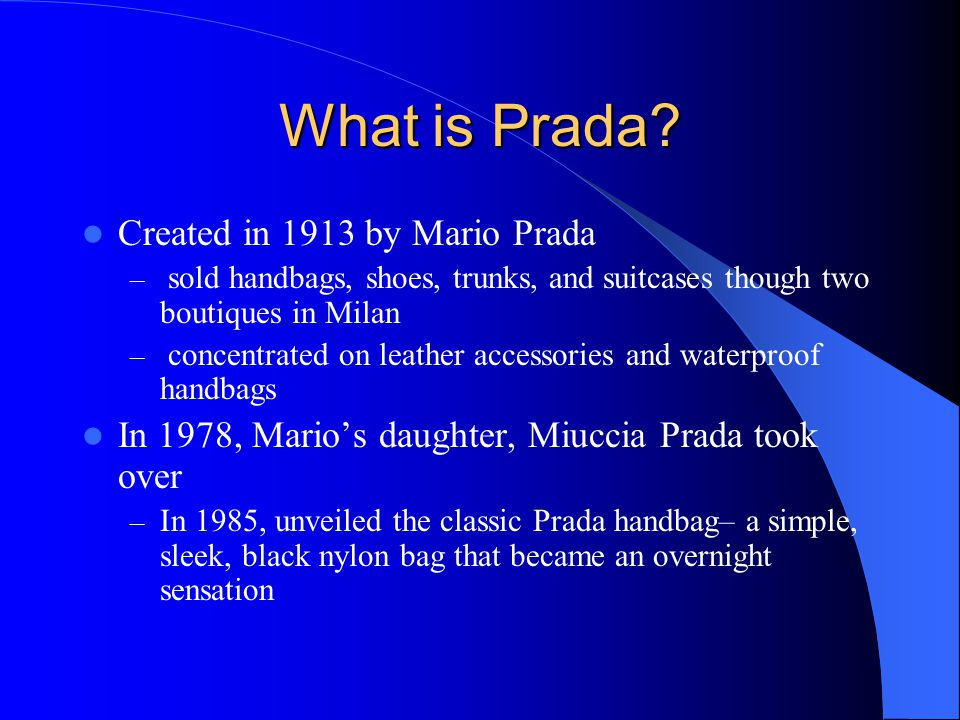 What is Prada Created in 1913 by Mario Prada