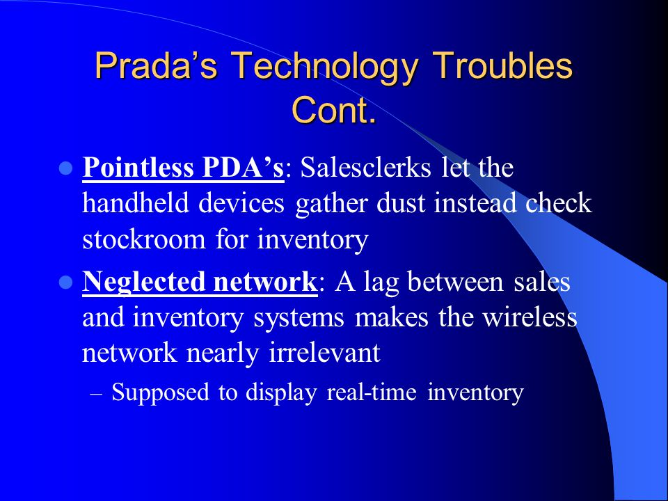 Prada's Technology Troubles Cont.