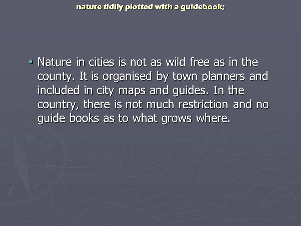 nature tidily plotted with a guidebook;