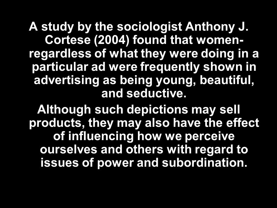 A study by the sociologist Anthony J