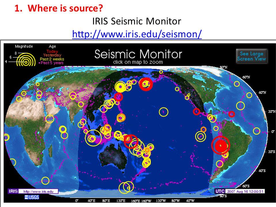 1. Where is source IRIS Seismic Monitor http://www.iris.edu/seismon/