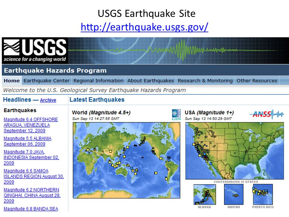 USGS Earthquake Site http://earthquake.usgs.gov/