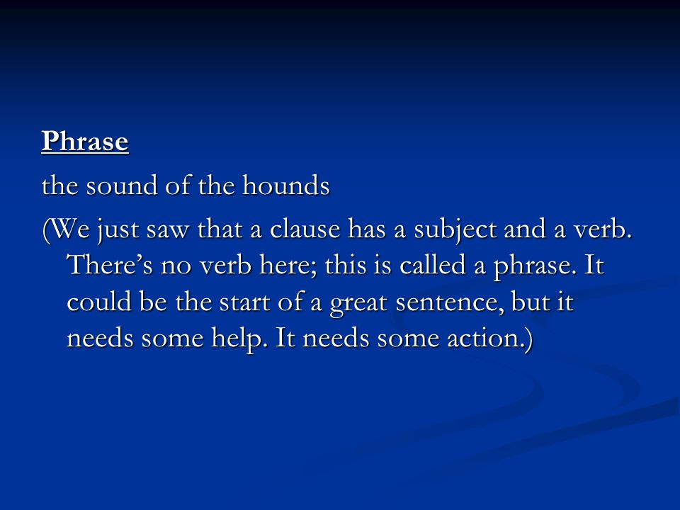 Phrase the sound of the hounds.