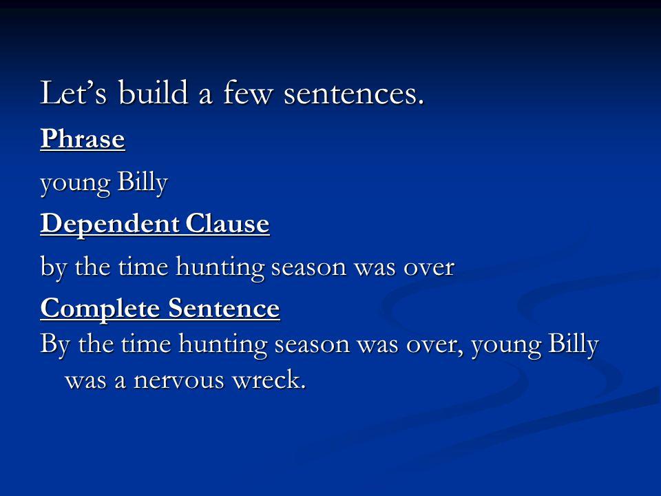 Let's build a few sentences.