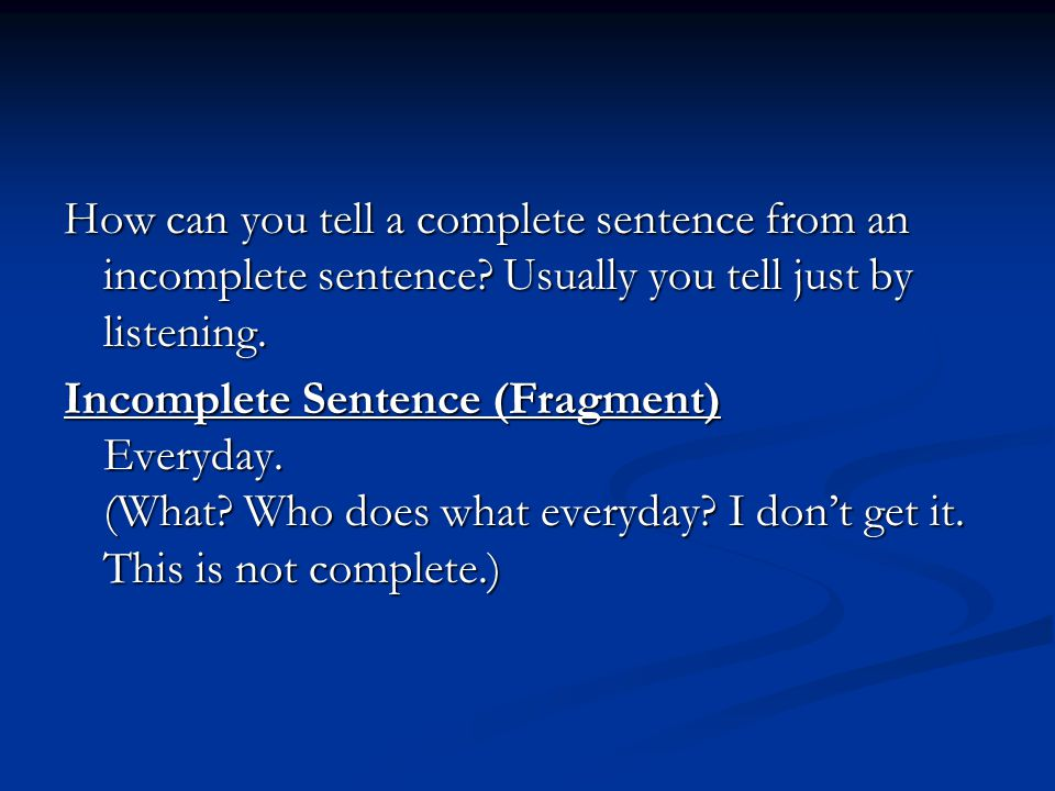 How can you tell a complete sentence from an incomplete sentence