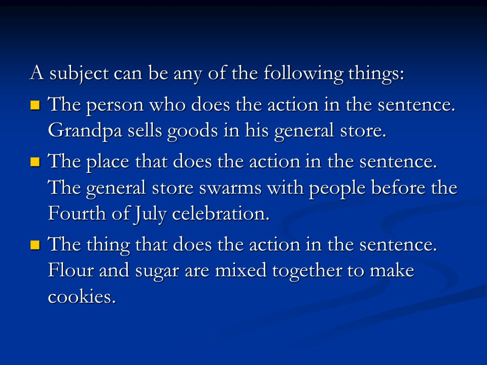 A subject can be any of the following things:
