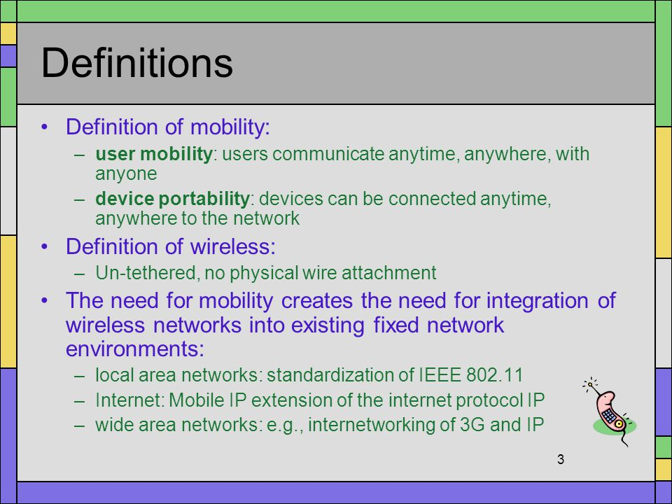 Definitions Definition of mobility: Definition of wireless: