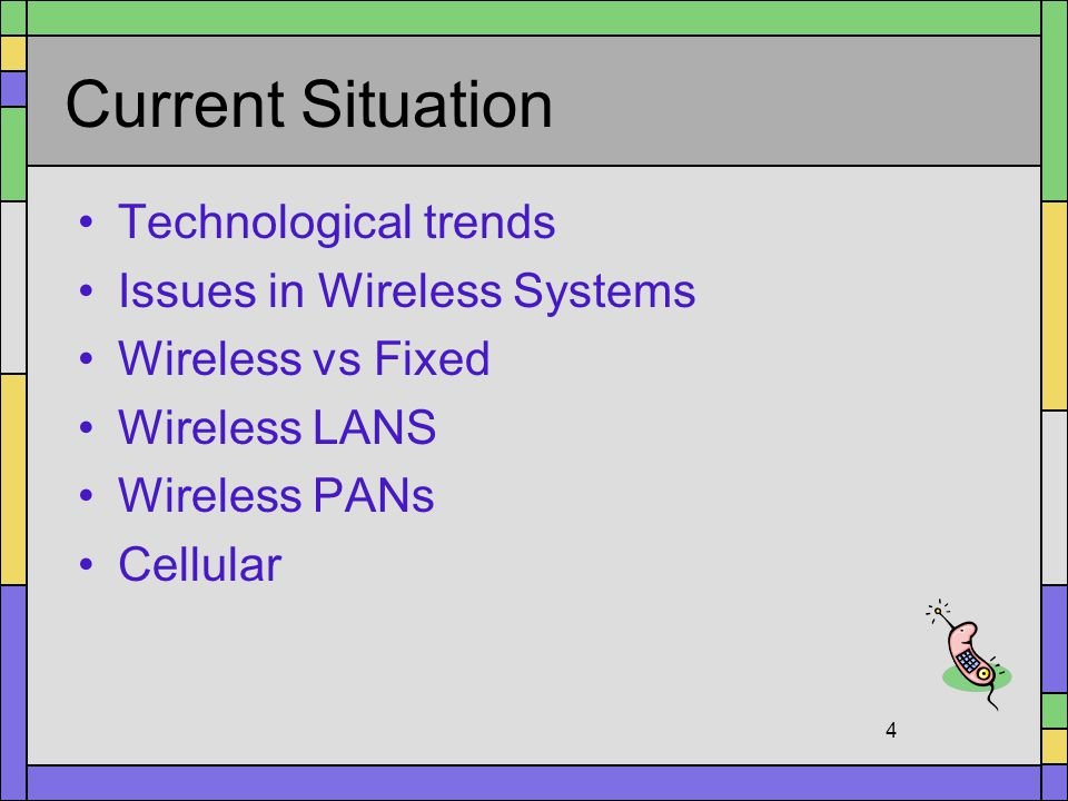 Current Situation Technological trends Issues in Wireless Systems