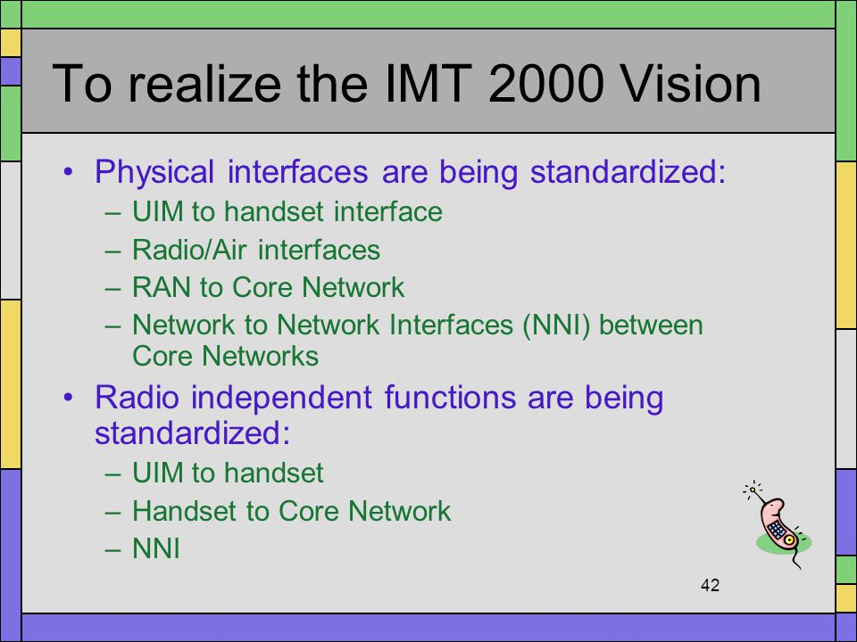 To realize the IMT 2000 Vision