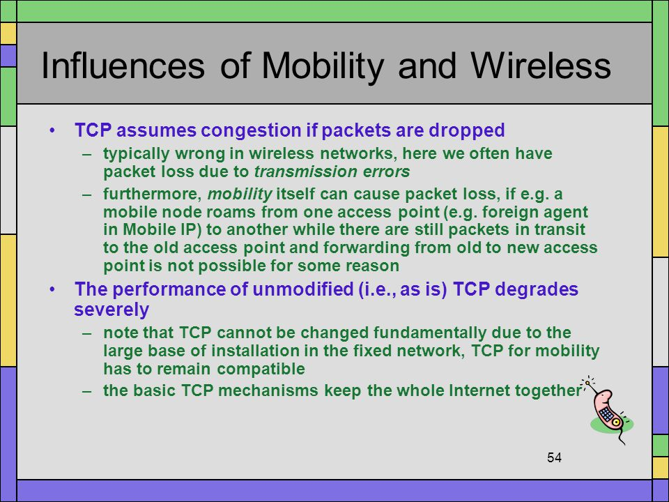Influences of Mobility and Wireless