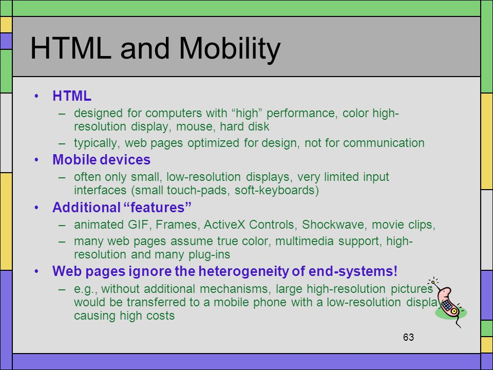 HTML and Mobility HTML Mobile devices Additional features