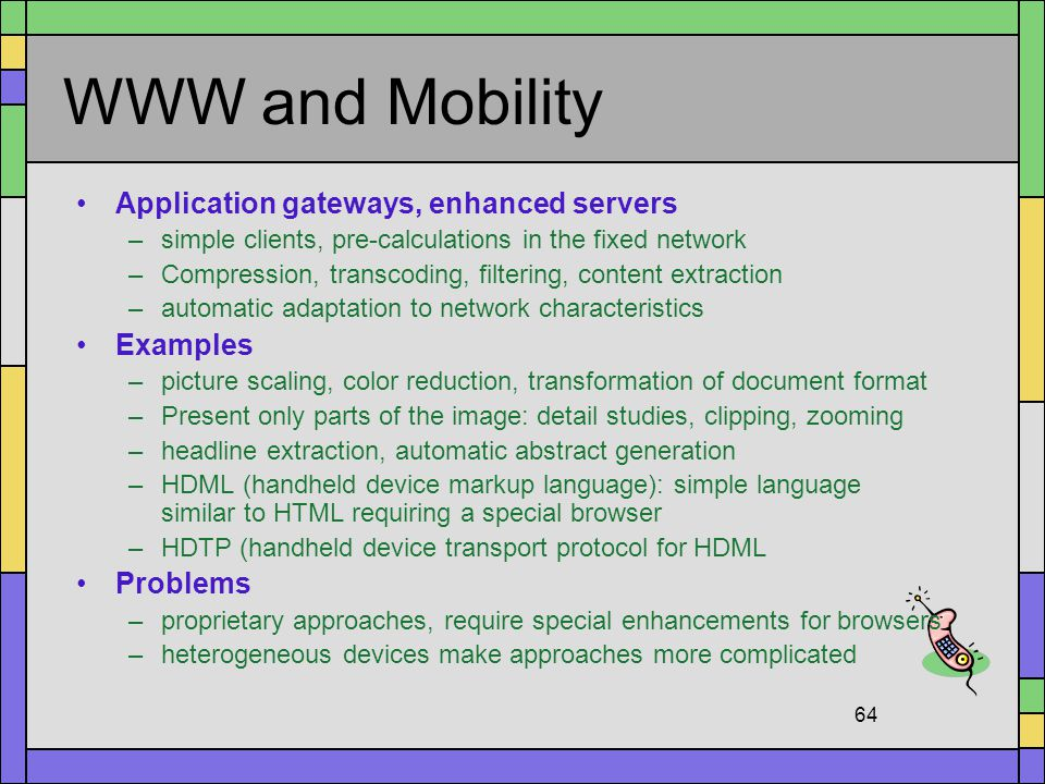 WWW and Mobility Application gateways, enhanced servers Examples