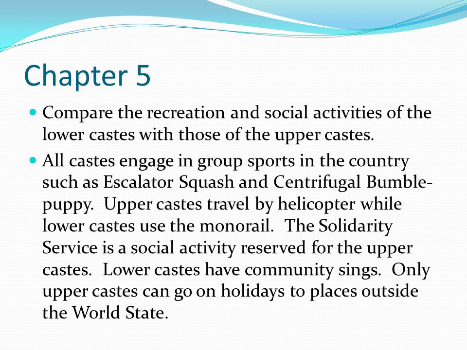Chapter 5 Compare the recreation and social activities of the lower castes with those of the upper castes.