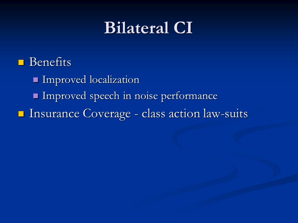 Bilateral CI Benefits Insurance Coverage - class action law-suits