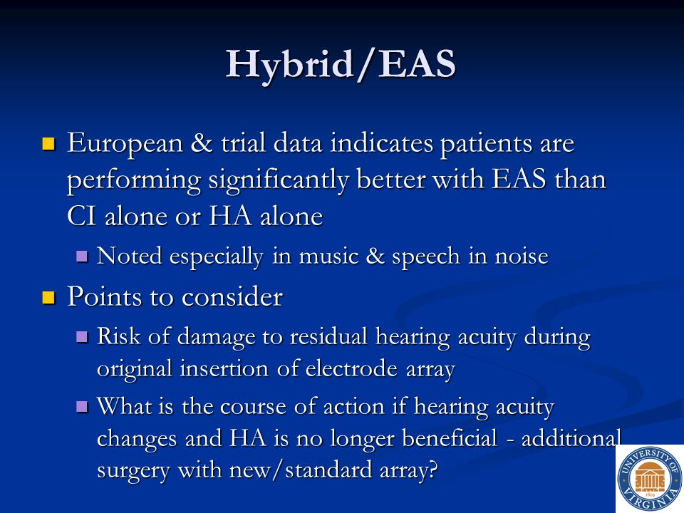 Hybrid/EAS European & trial data indicates patients are performing significantly better with EAS than CI alone or HA alone.