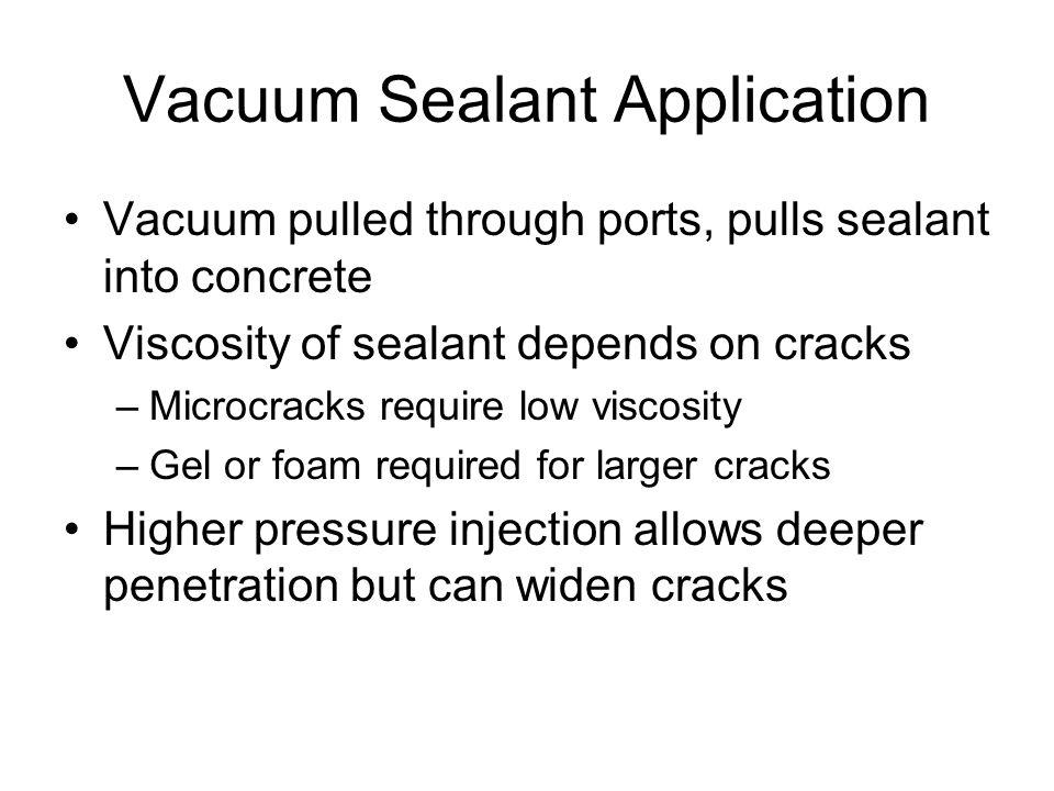 Vacuum Sealant Application