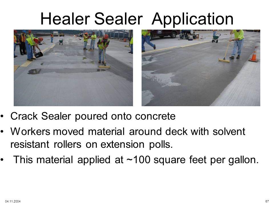 Healer Sealer Application