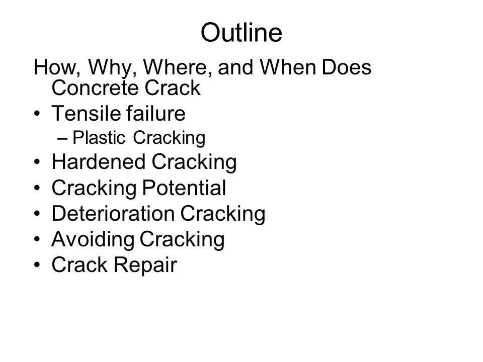 Outline How, Why, Where, and When Does Concrete Crack Tensile failure