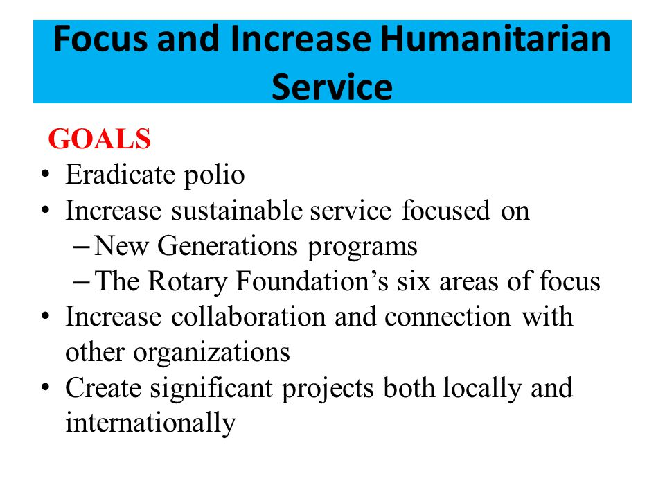 Focus and Increase Humanitarian Service
