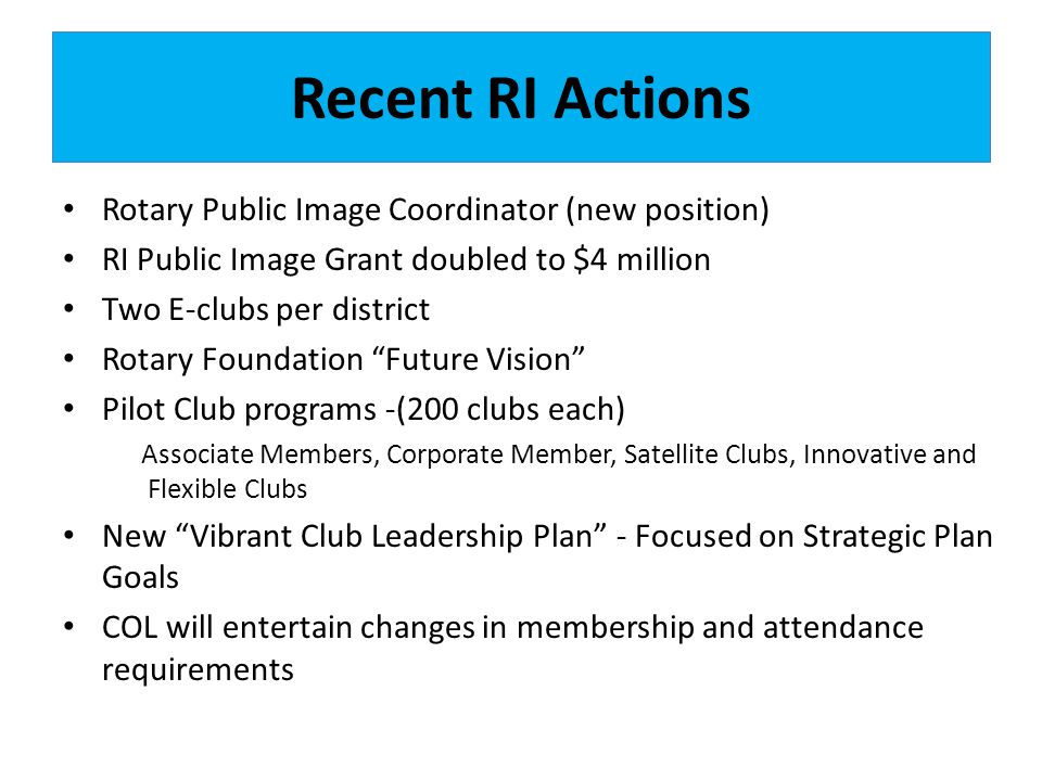 Recent RI Actions Rotary Public Image Coordinator (new position)