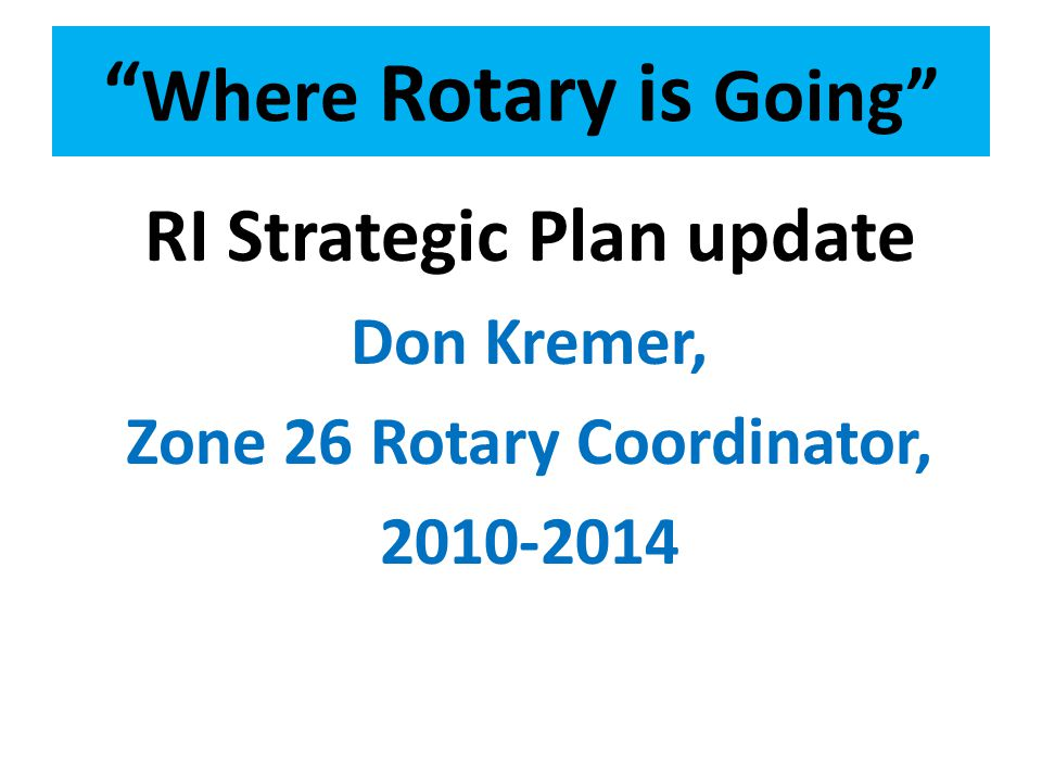 Where Rotary is Going