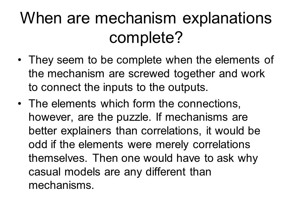 When are mechanism explanations complete