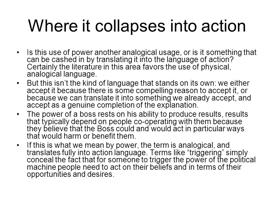 Where it collapses into action