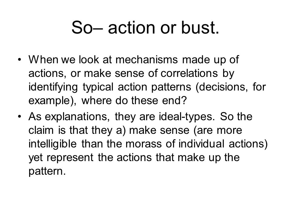 So– action or bust.