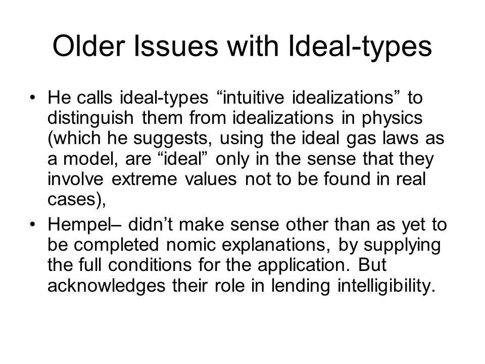 Older Issues with Ideal-types