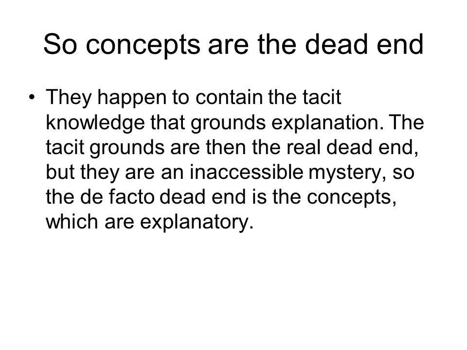 So concepts are the dead end
