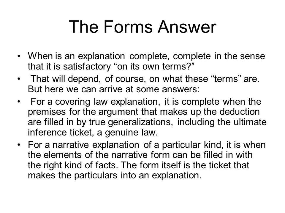 The Forms Answer When is an explanation complete, complete in the sense that it is satisfactory on its own terms