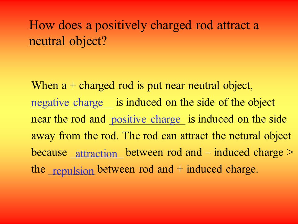 How does a positively charged rod attract a neutral object